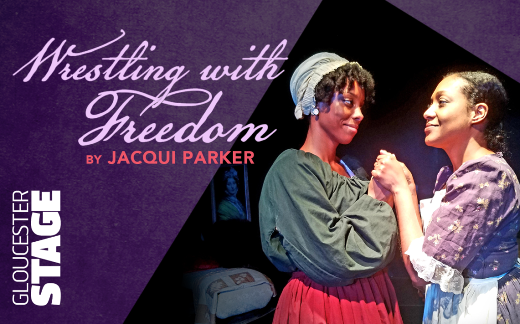 Wrestling With Freedom at Gloucester Stage, Discover Gloucester